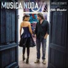 Musica nuda. Little Wonder - CD Audio di Petra Magoni,Ferruccio Spinetti