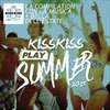 Kiss Kiss Play Summe