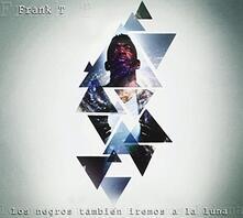 Los Negros Tambien.. - CD Audio di Frank T