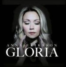Gloria - CD Audio di Anna Eriksson
