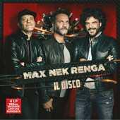 Vinile Max Nek Renga. Il disco Nek Francesco Renga Max Pezzali