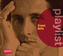Playlist. Gianni Bella - CD Audio di Gianni Bella