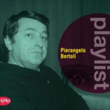 Playlist. Pierangelo Bertoli - CD Audio di Pierangelo Bertoli