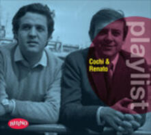 Playlist. Cochi e Renato - CD Audio di Cochi e Renato