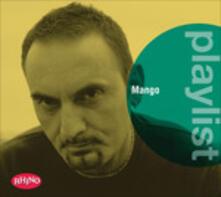 Playlist. Mango - CD Audio di Mango