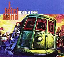 Desde El Tren - CD Audio di J. Teixi Band