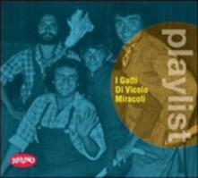 Playlist. I Gatti di Vicolo Miracoli - CD Audio di Gatti di Vicolo Miracoli