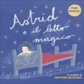 CD Fiabe musicali. Astrid e il letto magico Matthieu Mantanus
