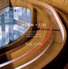 The City - CD Audio di Emanuele Cisi,MCDM