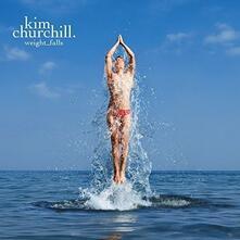 Weight Falls - CD Audio di Kim Churchill