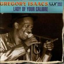 Lady of Your Calibre - CD Audio di Gregory Isaacs