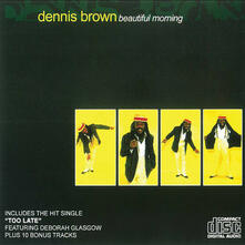 Beautiful Morning - CD Audio di Dennis Brown