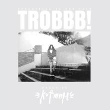 Trobbb! - CD Audio di Kutmah