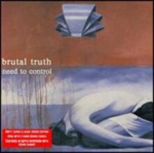 Need to Control (Limited Edition) - CD Audio di Brutal Truth