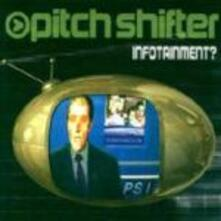 Infotainment? - CD Audio di Pitchshifter