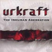 The Inhuman Aberration - CD Audio di Urkraft