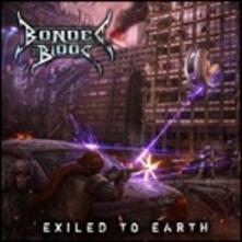 Exiled to Earth - CD Audio di Bonded by Blood