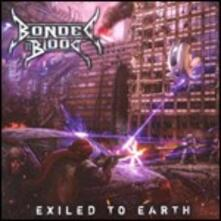 Exiled to Earth (Limited Edition) - CD Audio di Bonded by Blood