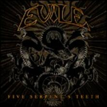 Five Serpent's Teeth - CD Audio di Evile