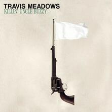 Killin' Uncle Buzzy - CD Audio di Travis Meadows