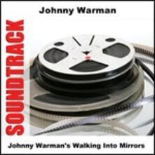 Walking into Mirrors - CD Audio di Johnny Warman