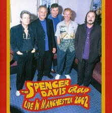Live in Manchester 2002 - CD Audio di Spencer Davis Group