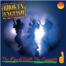 Rough with the Smooth - CD Audio di Broken English