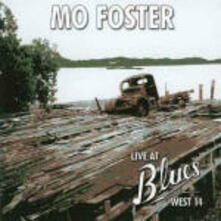 Live at Blues West 14 - CD Audio di Mo Foster