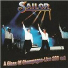 A Glass of Champagne. Live - CD Audio di Sailor
