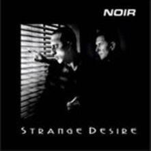 Strange Desire - CD Audio di Noir