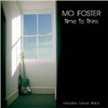 Time to Think - CD Audio di Mo Foster