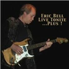 Live Tonight...Plus! - CD Audio di Eric Bell