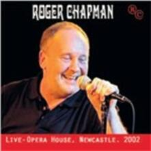 Live. Opera House Newcastle 2002 - CD Audio di Roger Chapman