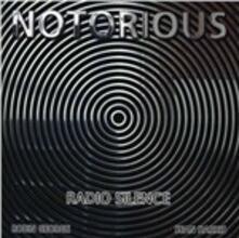 Radio Silence - CD Audio di Notorious