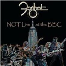 Not Live at the BBC - CD Audio di Foghat