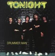 Drummer Man - CD Audio di Tonight