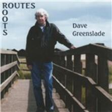 Routes. Roots - CD Audio di Dave Greenslade