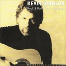 Rock & Roll I Gave You - CD Audio di Kevin Johnson