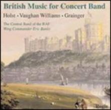 Musica britannica per concert band - CD Audio di Ralph Vaughan Williams,Gustav Holst,Percy Grainger