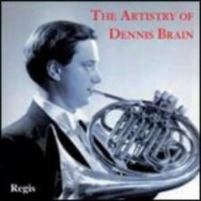 The Artistry of Dennis Brain - CD Audio di Dennis Brain