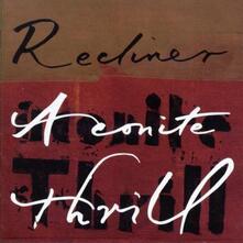 Recliner - CD Audio di Aconite Thrill