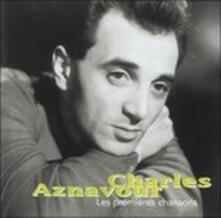 Les premieres chansons - CD Audio di Charles Aznavour