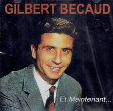Et Maintenant - CD Audio di Gilbert Bécaud