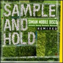 Sample and Hold. Attack Decay Sustain Release - CD Audio di Simian Mobile Disco