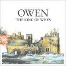 The King of Whys - CD Audio di Owen