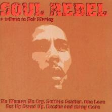 Soul Rebel. A Tribute to Bob Marley - CD Audio