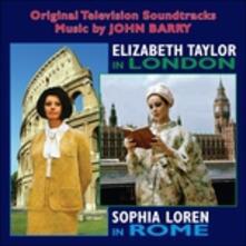 Elizabeth Taylor in London & Sophia Loren in Rome (Colonna Sonora) - CD Audio di John Barry