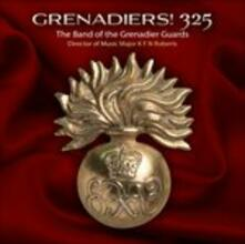 Grenadiers! 325 - CD Audio di Band of the Grenadier Guards