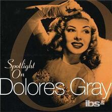 Spotlight on - CD Audio di Dolores Gray
