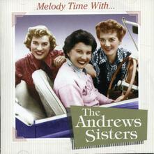 Melody Time - CD Audio di Andrews Sisters